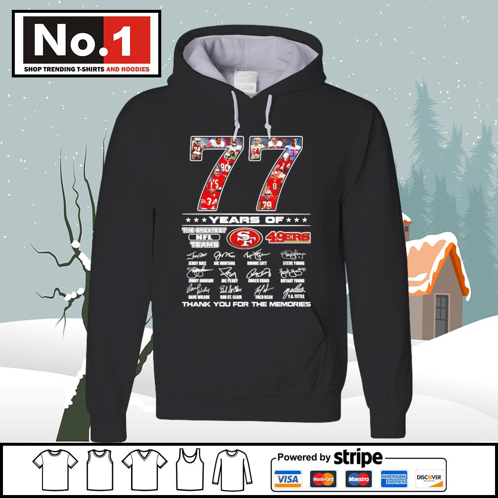 77 years of the greatest NFL teams San Francisco 49ers thank you for the memories s hoodie