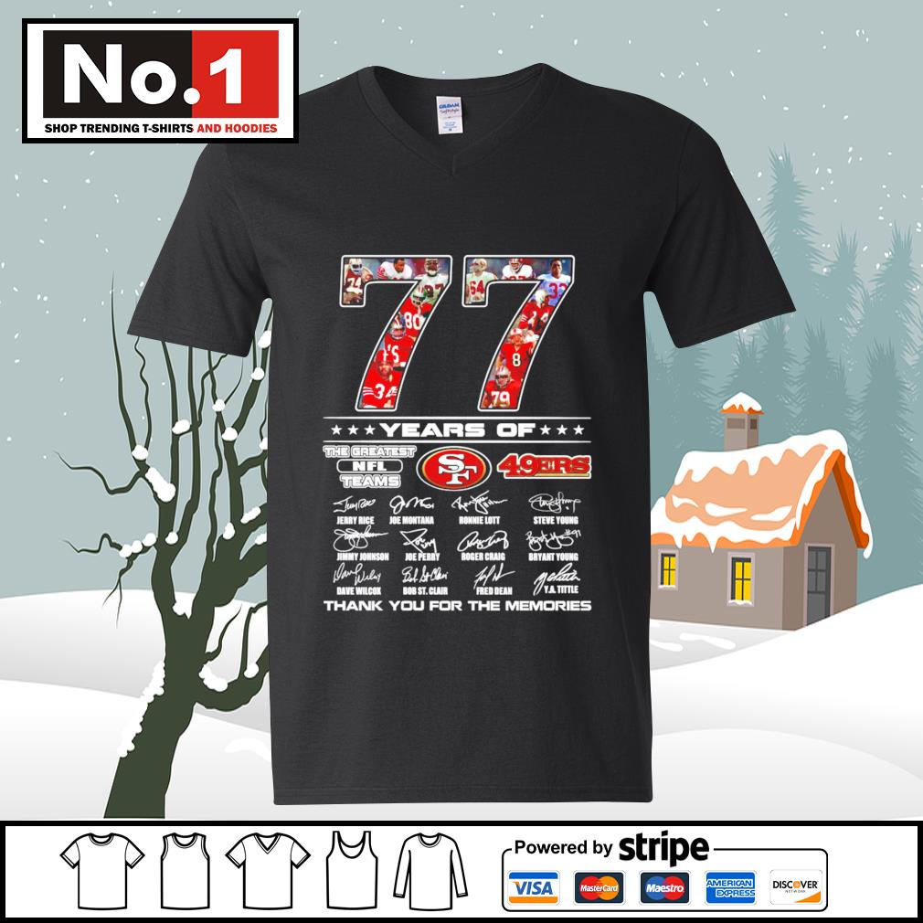 77 years of the greatest NFL teams San Francisco 49ers thank you for the memories s ladies-tee