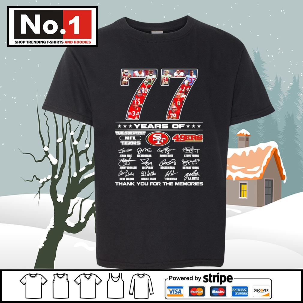 77 years of the greatest NFL teams San Francisco 49ers thank you for the memories s youth-tee