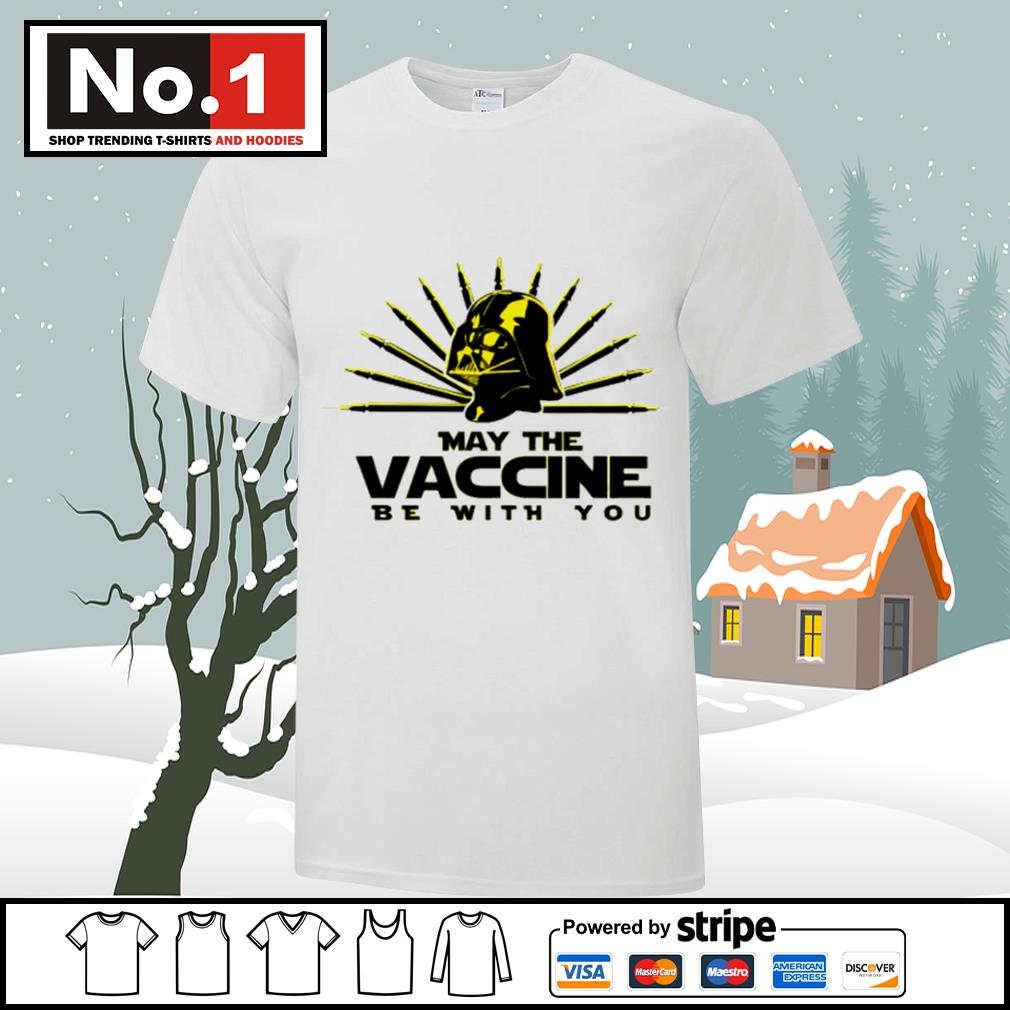 Star Wars Darth Vader may the Vaccine be with you shirt