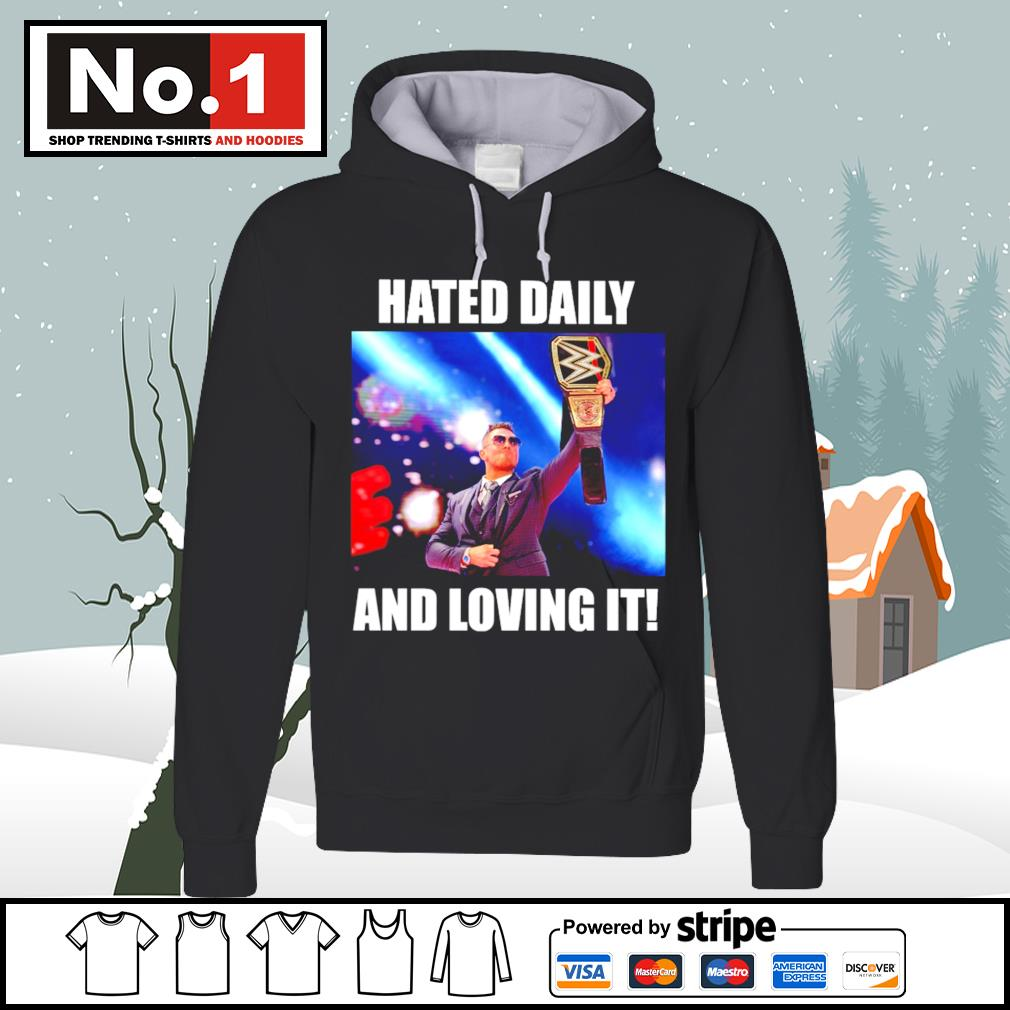 WWE hated daily and loving it s hoodie