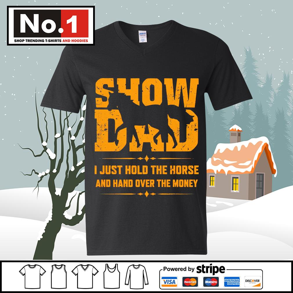 Show dad I just hold the horse and hand over the money s ladies-tee