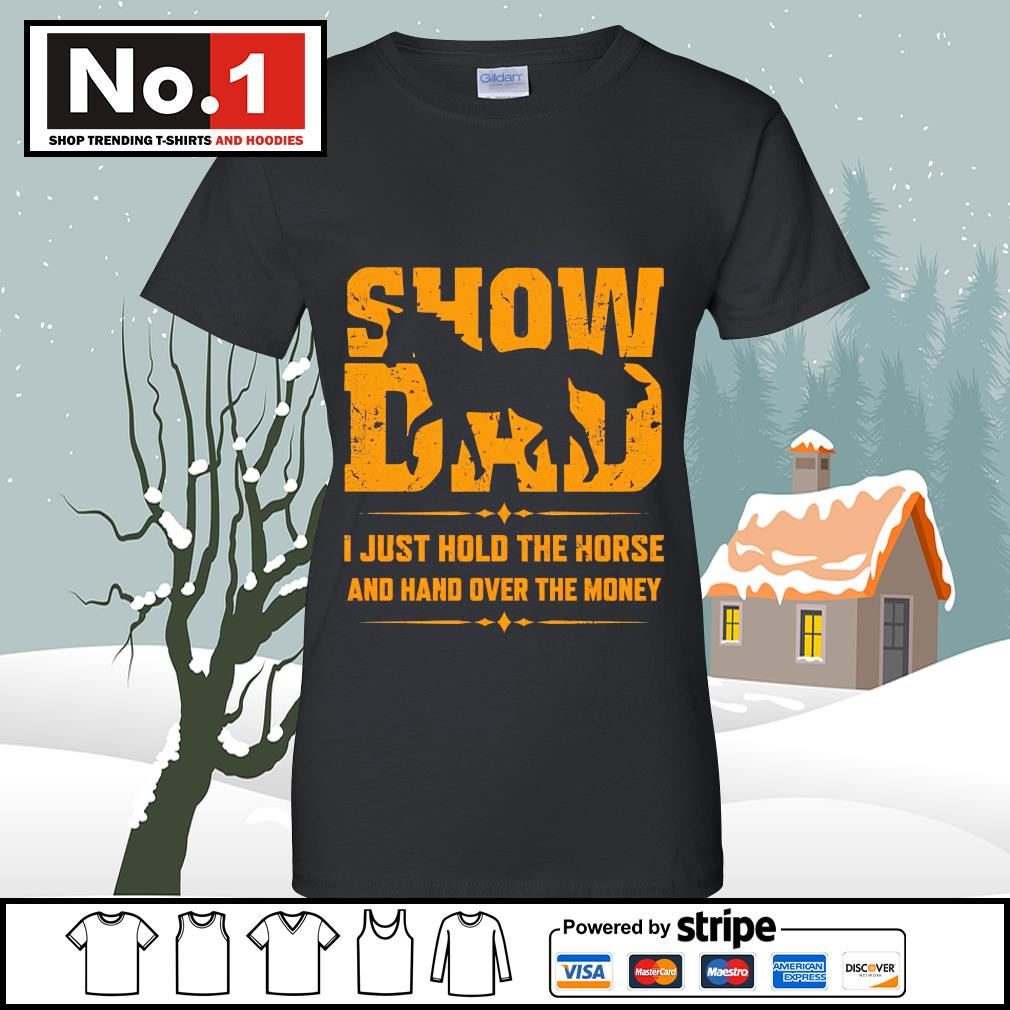 Show dad I just hold the horse and hand over the money s v-neck-t-shirt