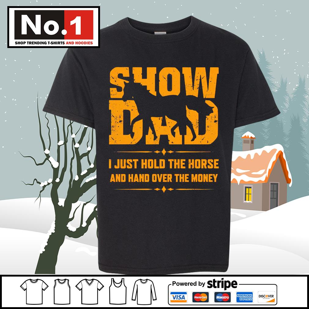 Show dad I just hold the horse and hand over the money s youth-tee