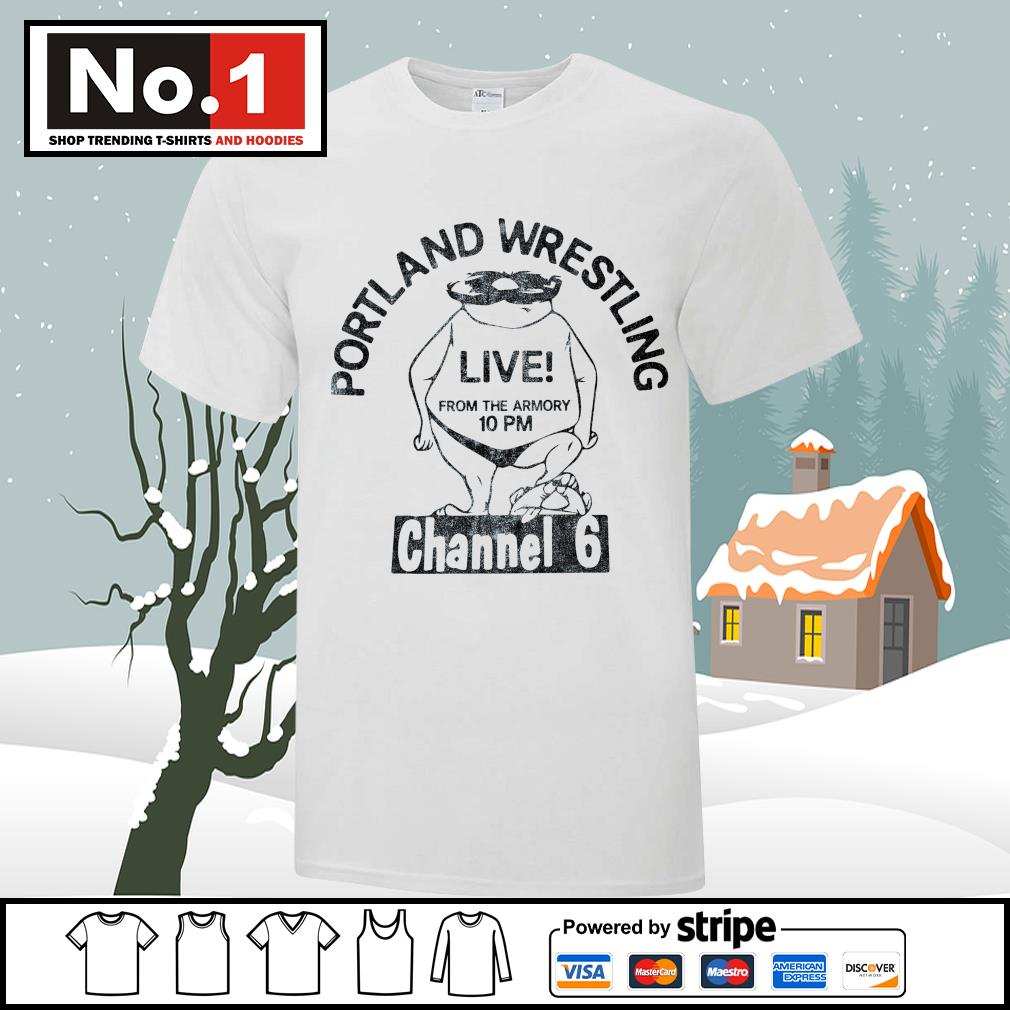 Portland Wrestling live from the armory 10pm channel 6 shirt