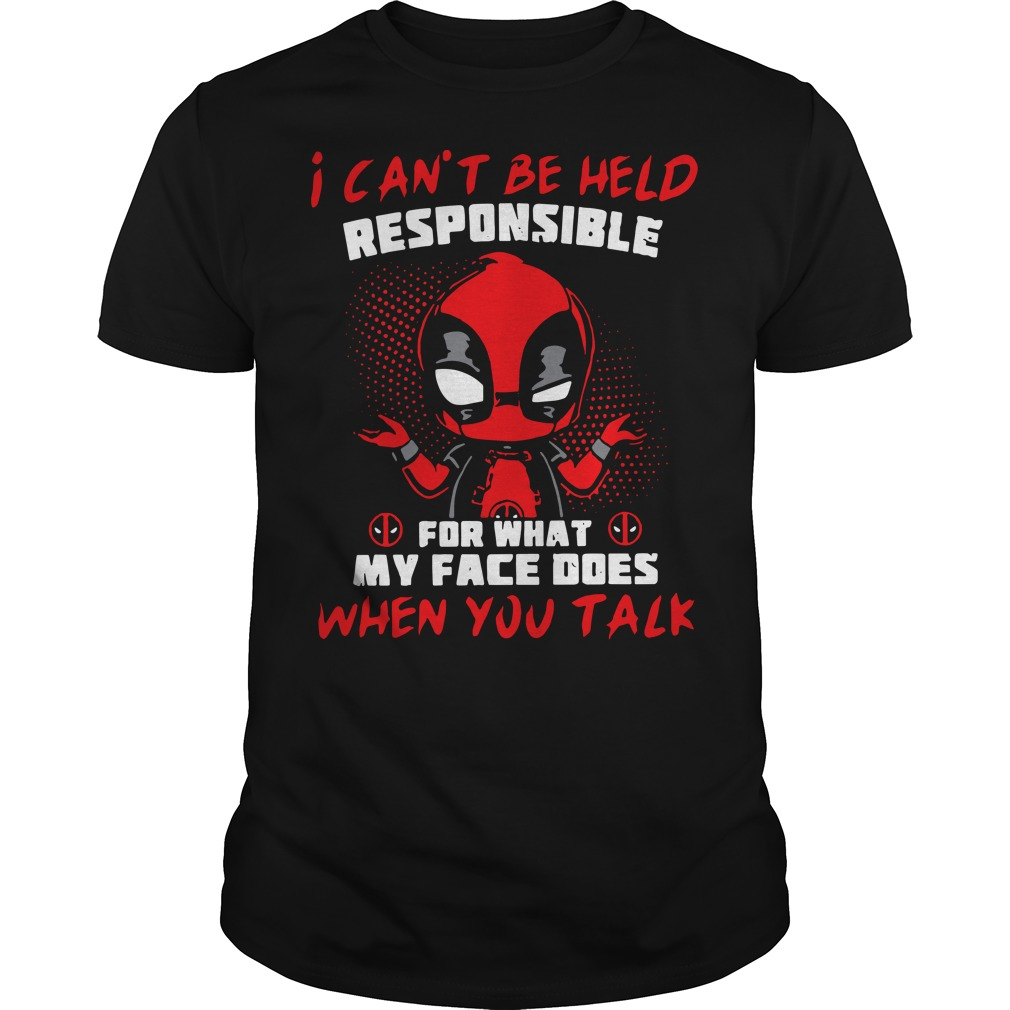 Deadpool I can't be held responsible for what my face does when you talk classic guy