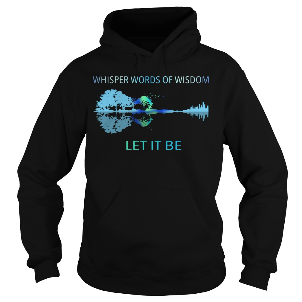 Guitar Whisper words of wisdom let it be hoodie