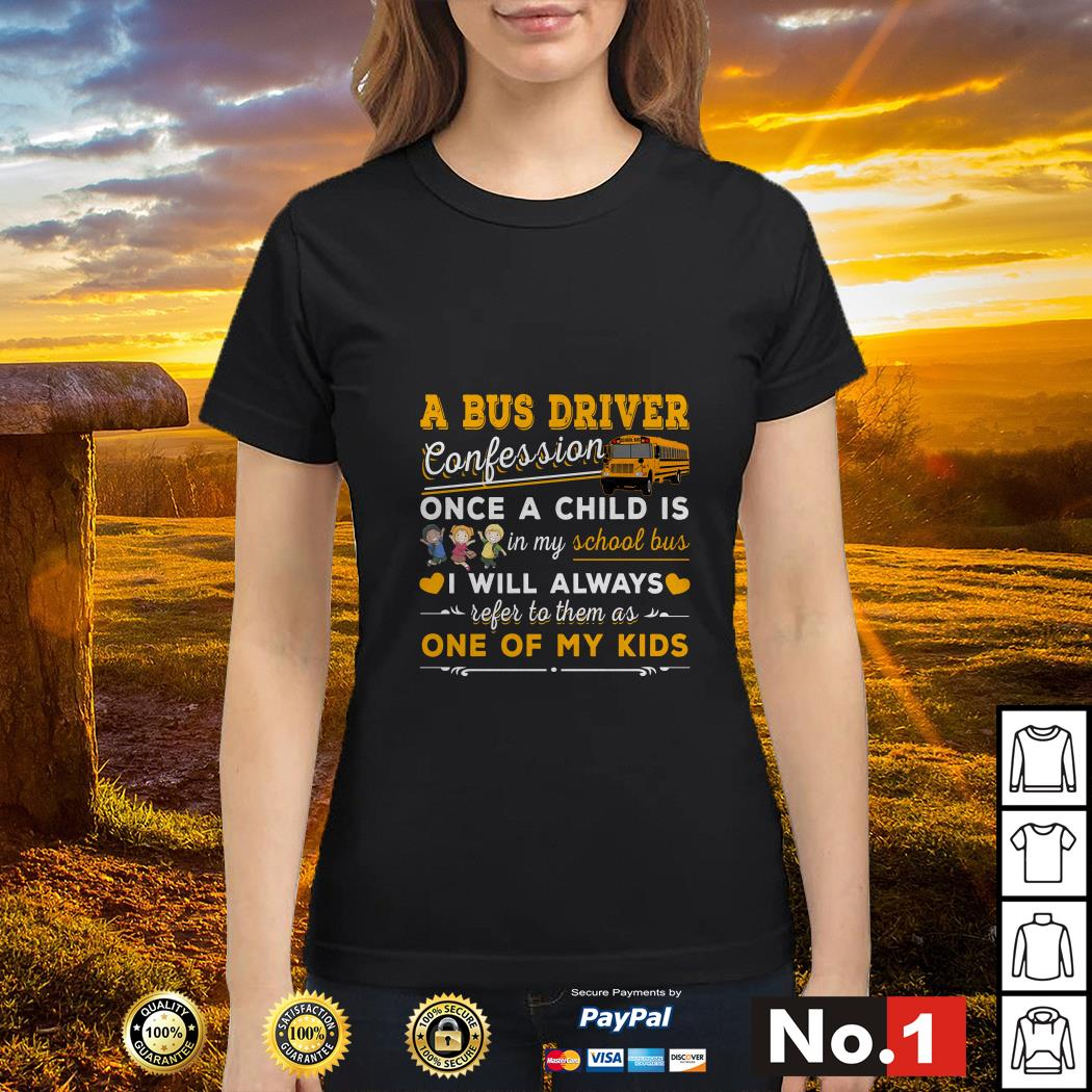A bus driver confession once a child is in my school bus Ladies tee