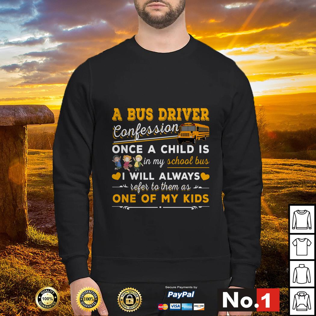 A bus driver confession once a child is in my school bus Sweater