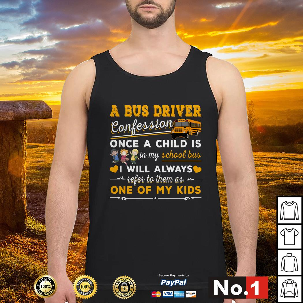 A bus driver confession once a child is in my school bus Tank top