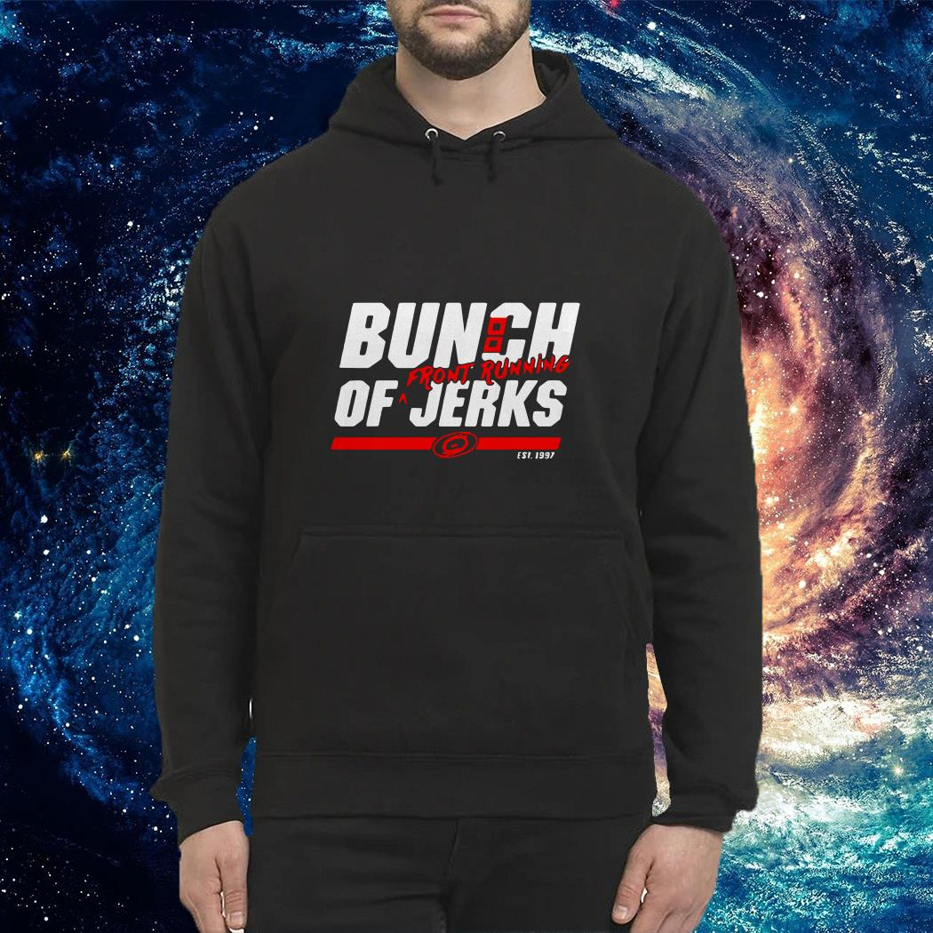 Carolina Hurricanes Bunch of jerks front running Hoodie
