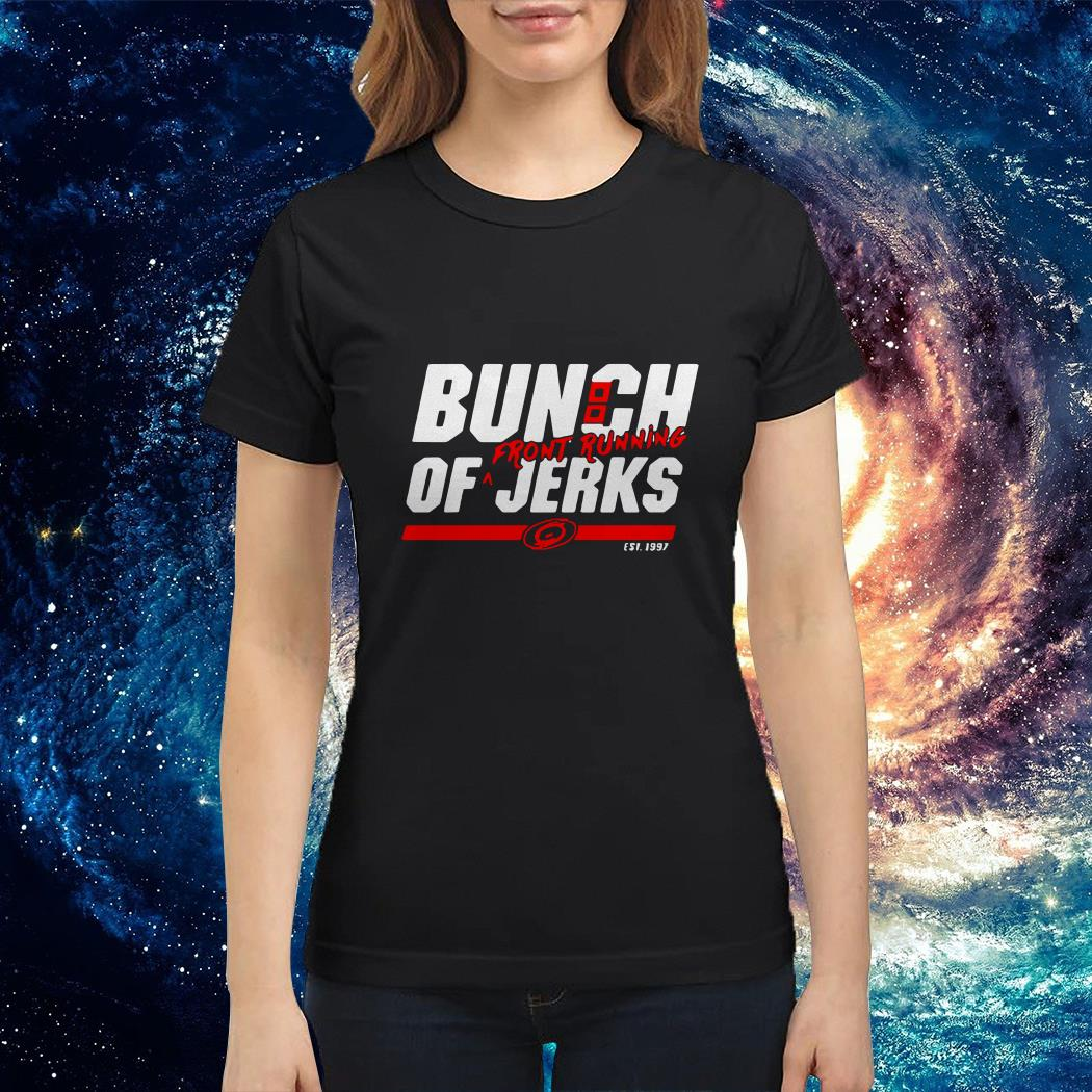 Carolina Hurricanes Bunch of jerks front running Ladies tee