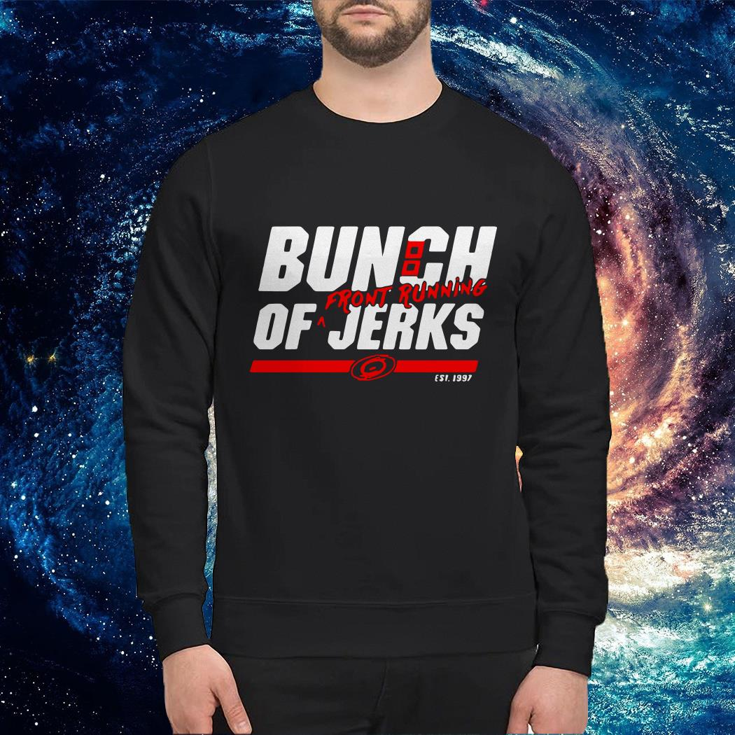 Carolina Hurricanes Bunch of jerks front running Sweater