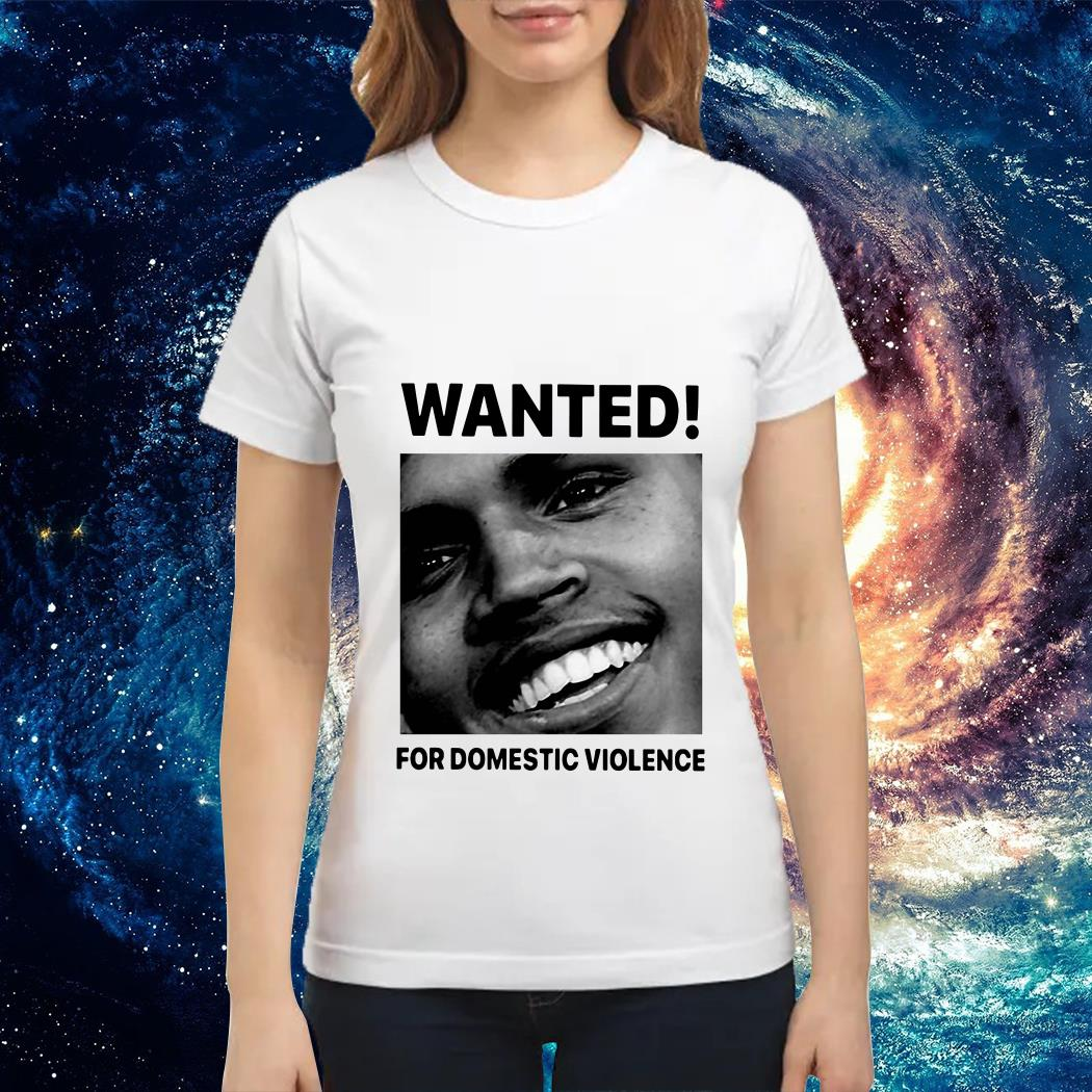 Chris Brown wanted for Domestic Violence Ladies tee