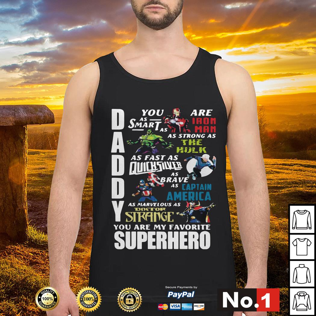 Daddy you are my favorite Marvel superheroes Tank top
