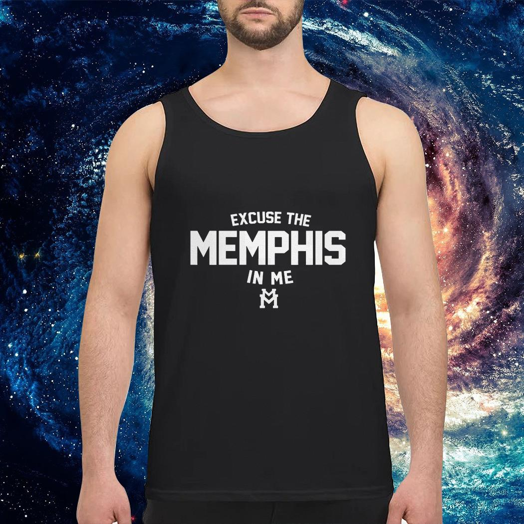 Excuse the Memphis in me Tank top