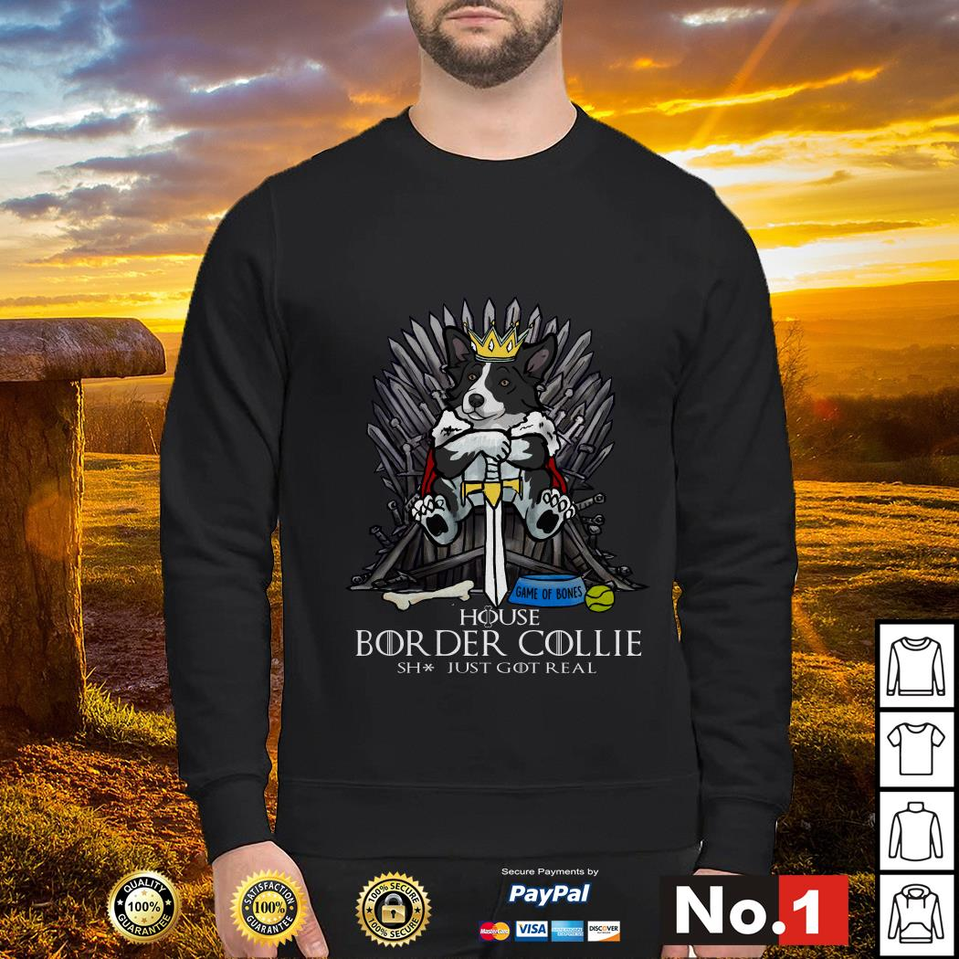 Game of Bones house Border Collie shit just GOT real Sweater