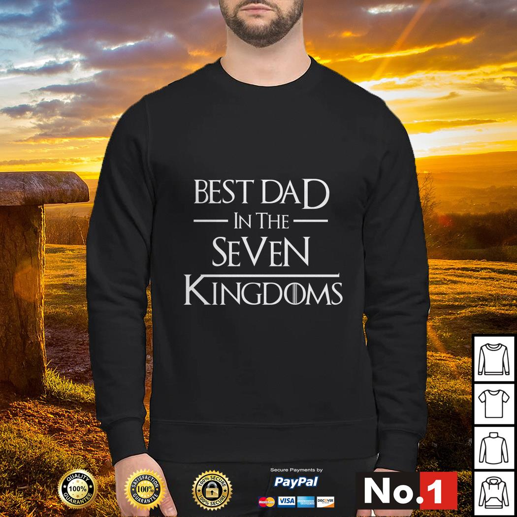 Game of Thrones best dad in the seven kingdoms SWeater