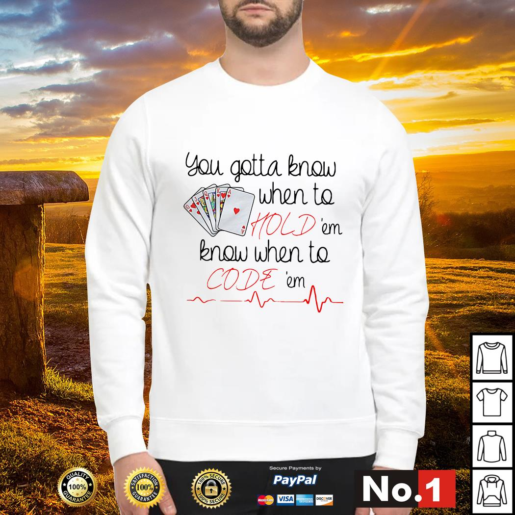 You gotta know when to hold'em know when to code'em Sweater
