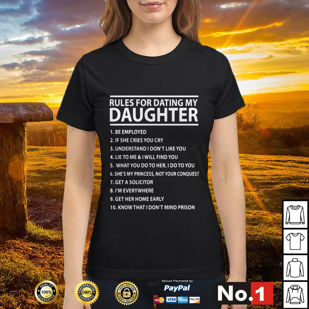 Rules for dating my daughter Ladies tee