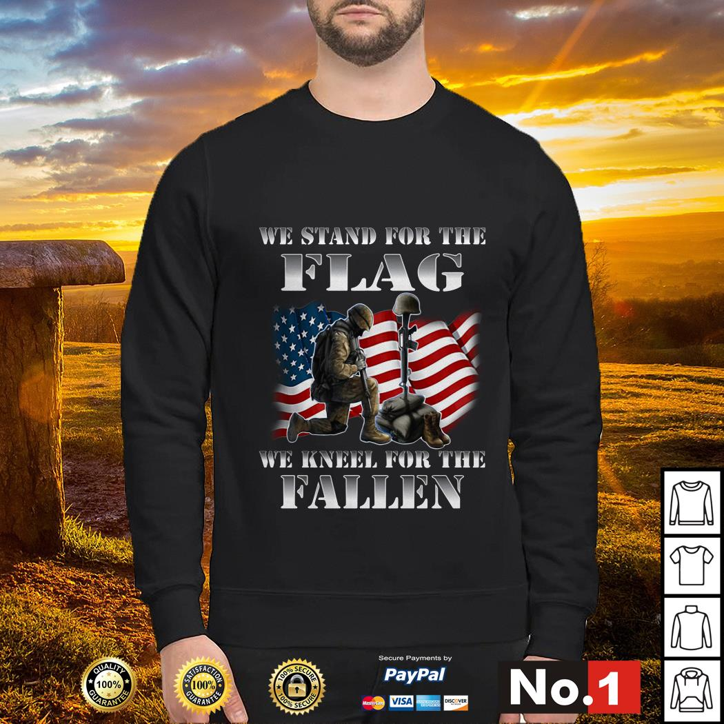 Veteran we stand for the flag we kneel for the fallen Sweater
