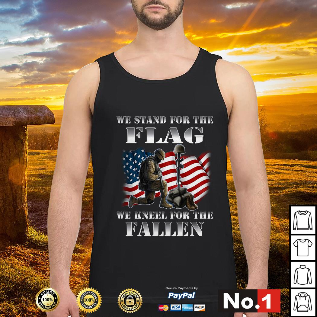 Veteran we stand for the flag we kneel for the fallen Tank top
