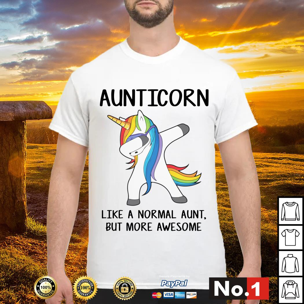 Aunticorn like a normal aunt but more awesome shirt