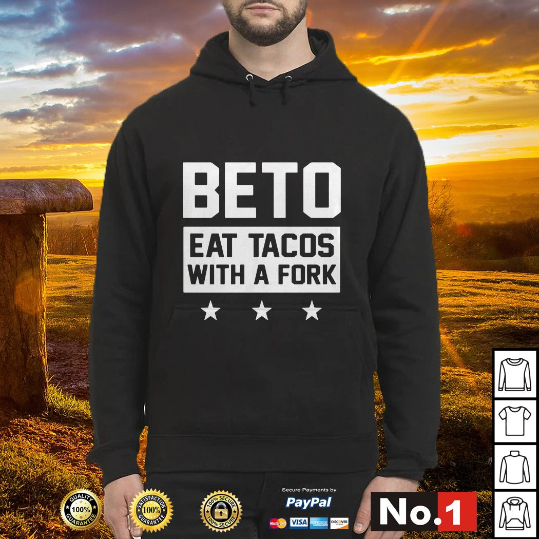 Beto eat tacos with a fork Hoodie