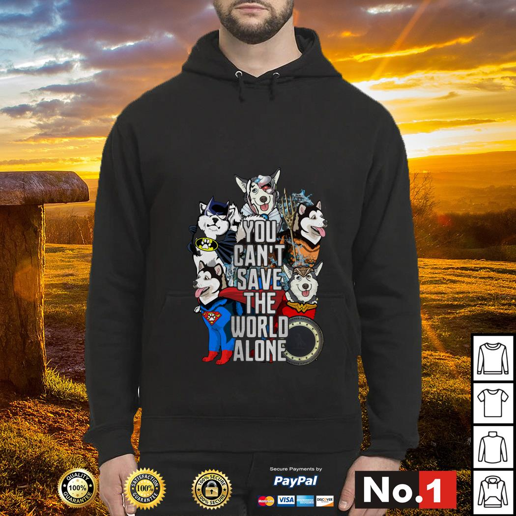Justice League Alaskan Malamute you can't save the world alone Hoodie