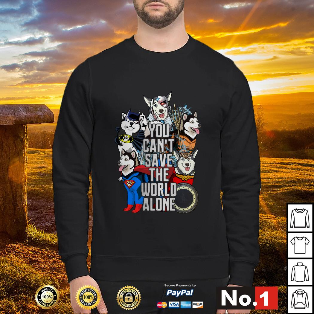 Justice League Alaskan Malamute you can't save the world alone Sweater