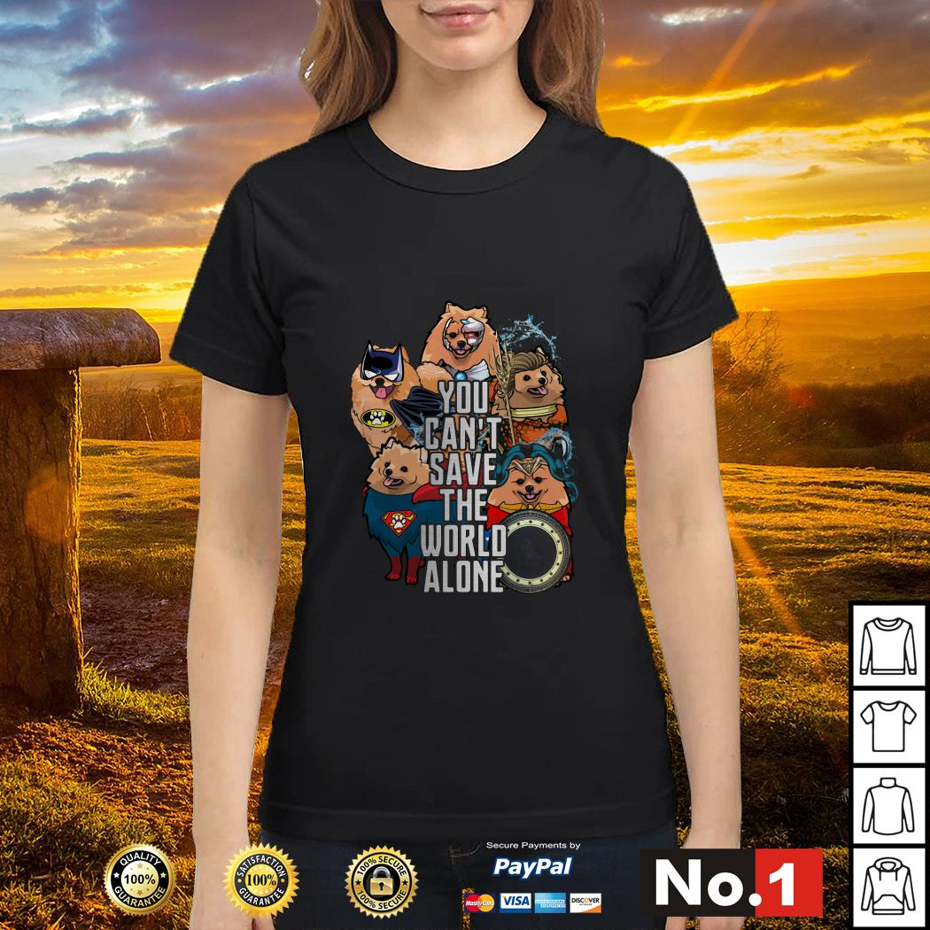Justice League Pomeranian you can't save the world alone Ladies tee