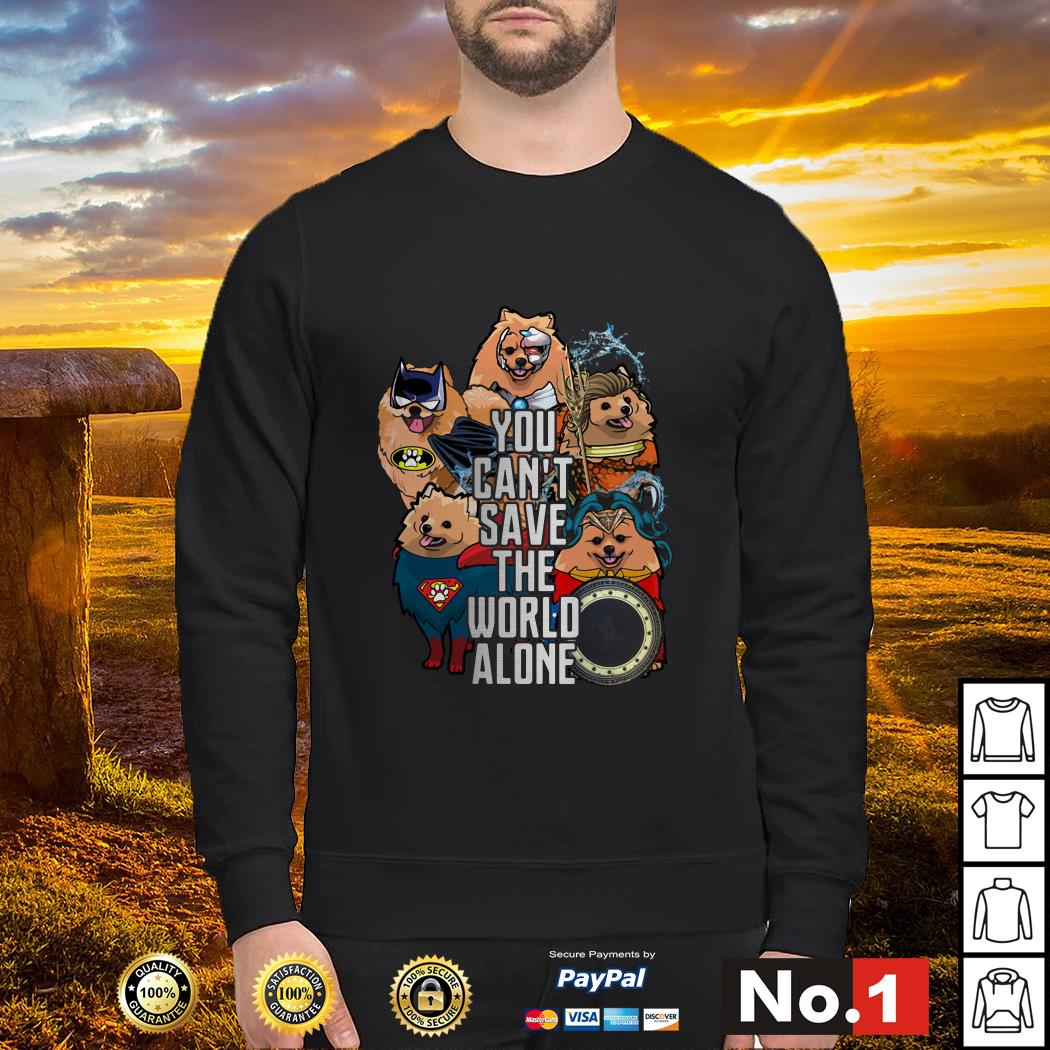 Justice League Pomeranian you can't save the world alone Sweater
