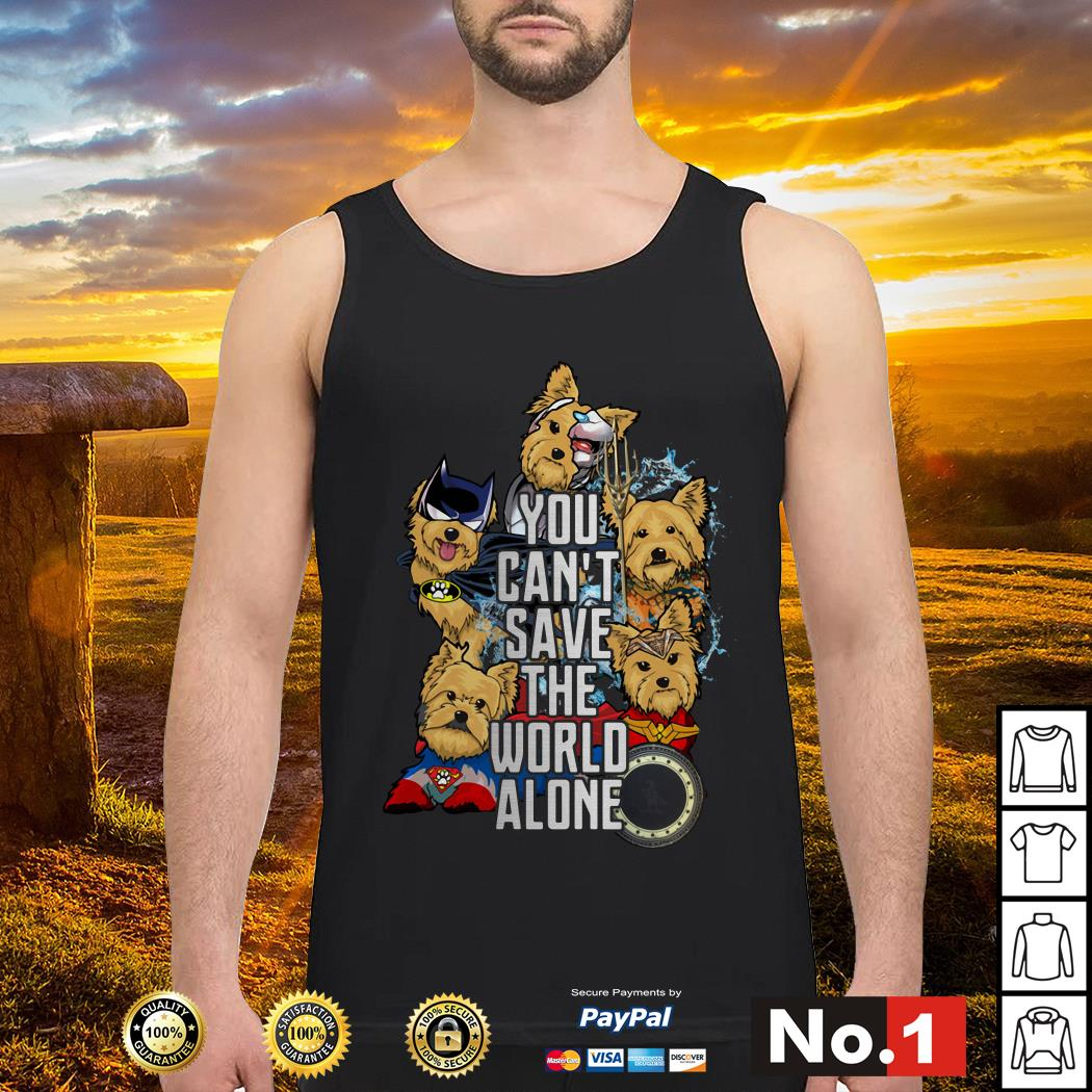 Justice League Yorkshire terrier you can't save the world alone Tank top