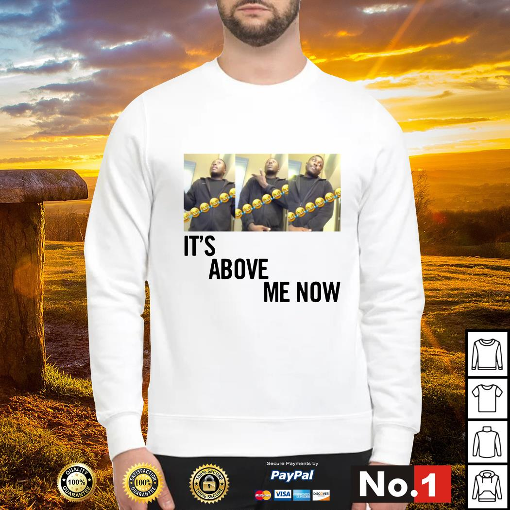 It's above me now #itsaboveme Sweater