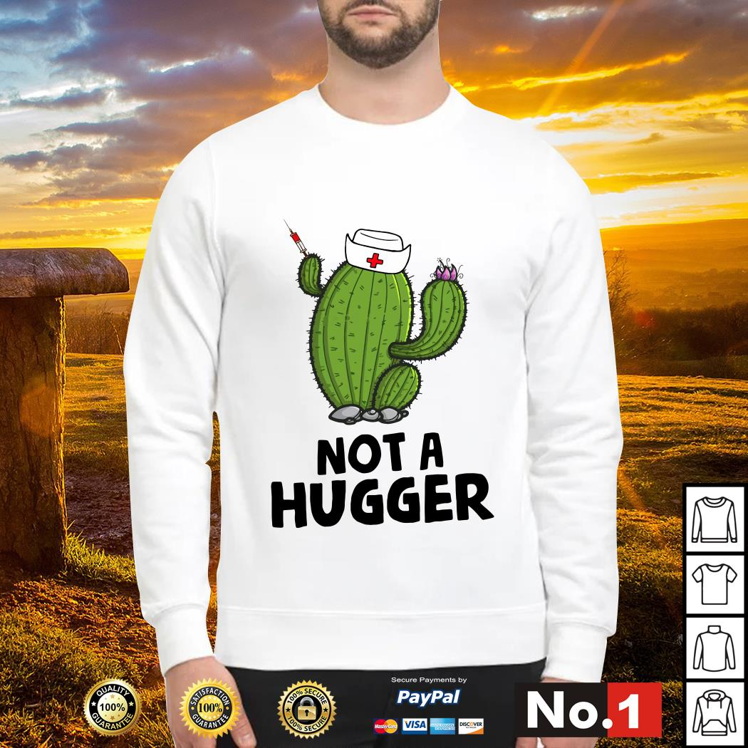 Nurse cactus not a hugger Sweater
