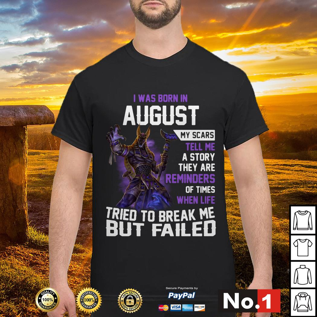 Smite Anubis I was born in August my scars tell me a story they are reminders shirt