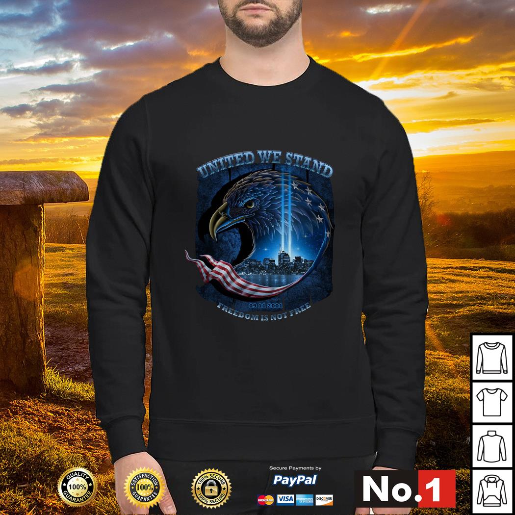 United we stand 09 11 2001 freedom is not free Navy Sweater