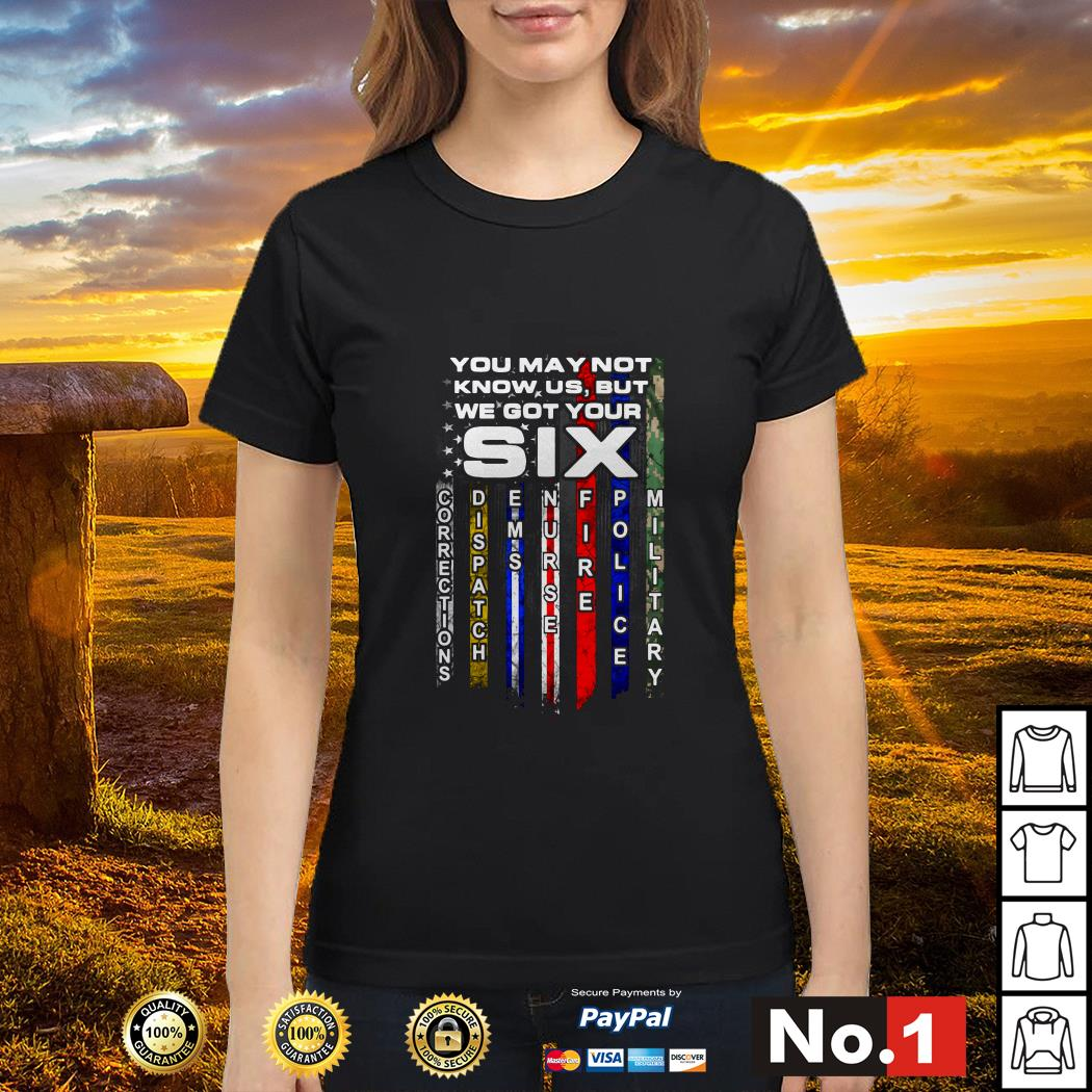 Veterans you may not know us but we got your six corrections dispatch Ladies tee