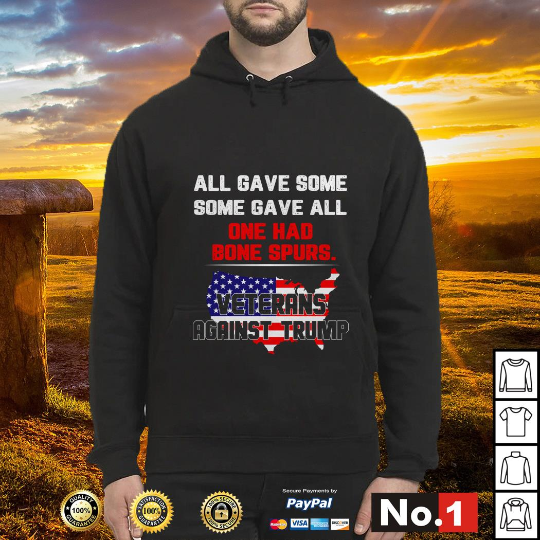 Veterans against Trump all gave some some gave all one had bone spurs Hoodie
