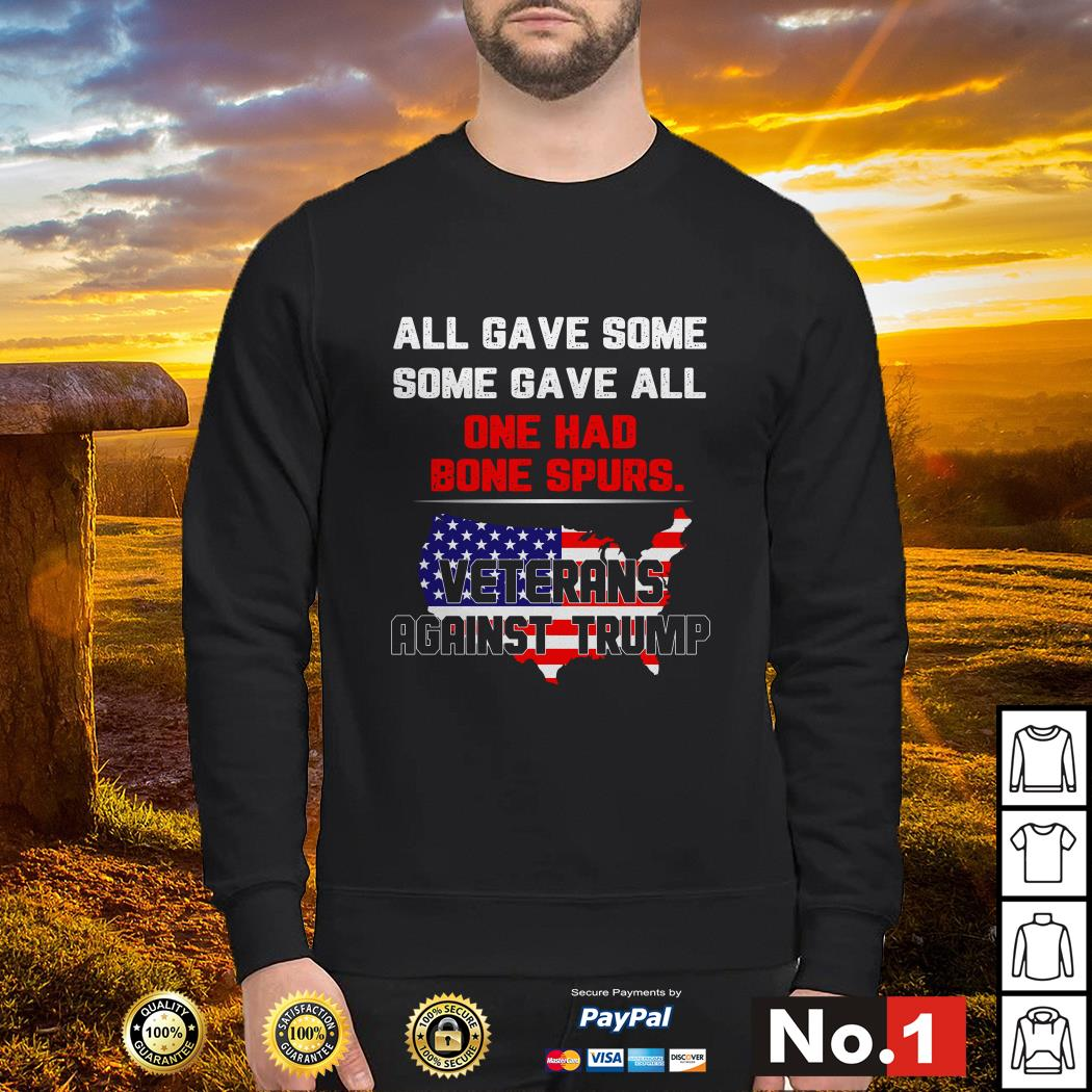 Veterans against Trump all gave some some gave all one had bone spurs SWeater