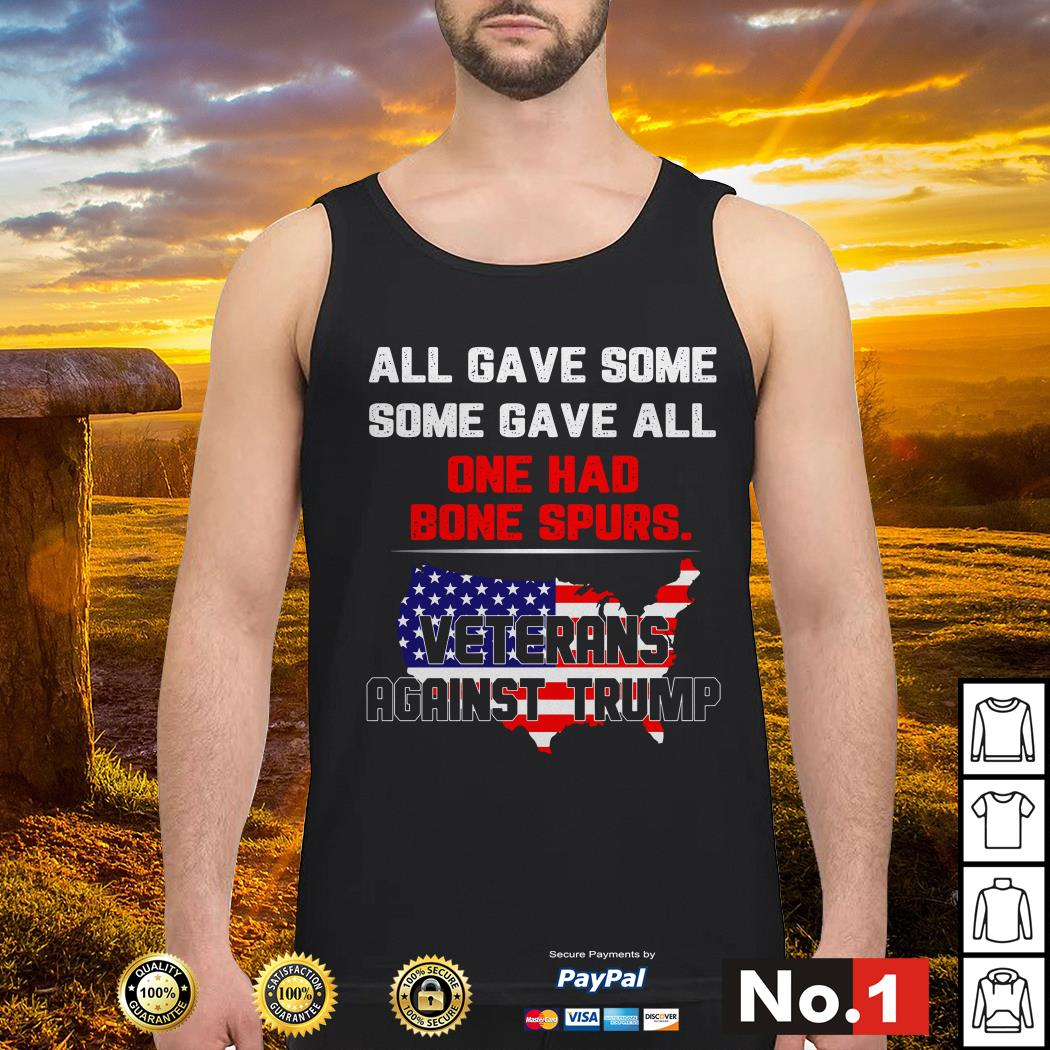 Veterans against Trump all gave some some gave all one had bone spurs Tank top