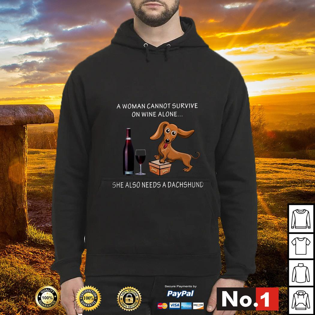 A woman cannot survive on wine alone she also needs a dachshund Hoodie