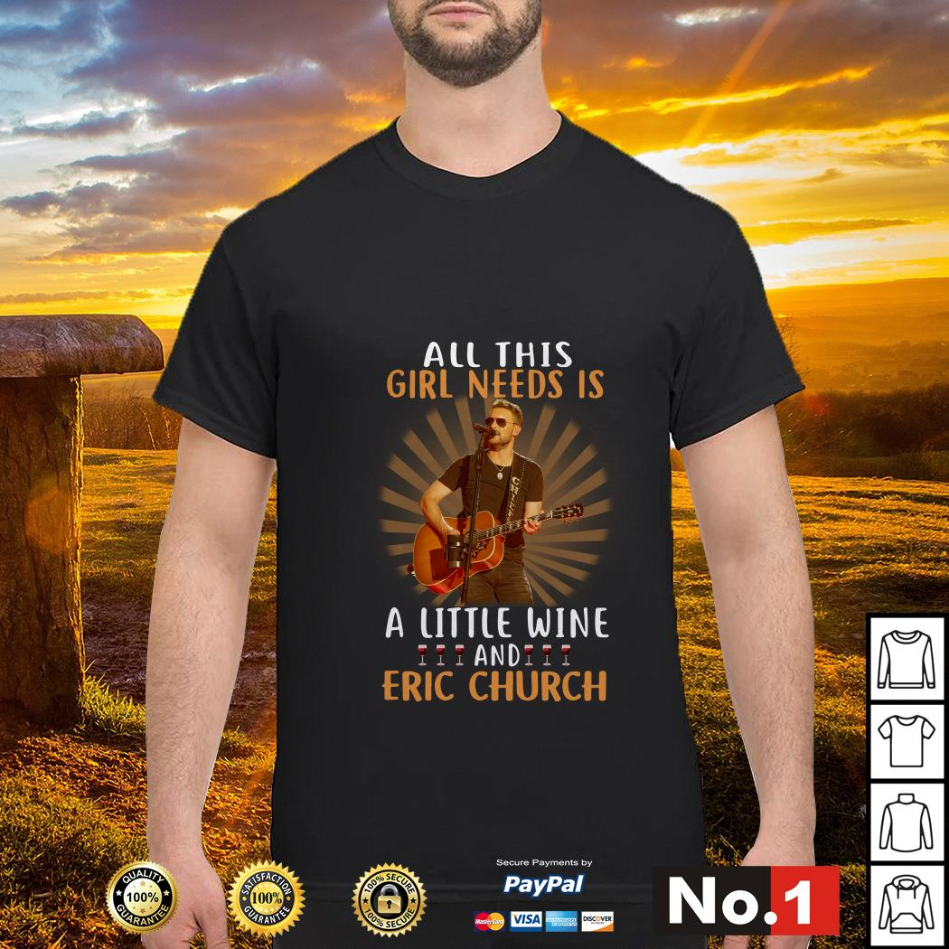 aAll this girl needs is a little wine and Eric Church shirt