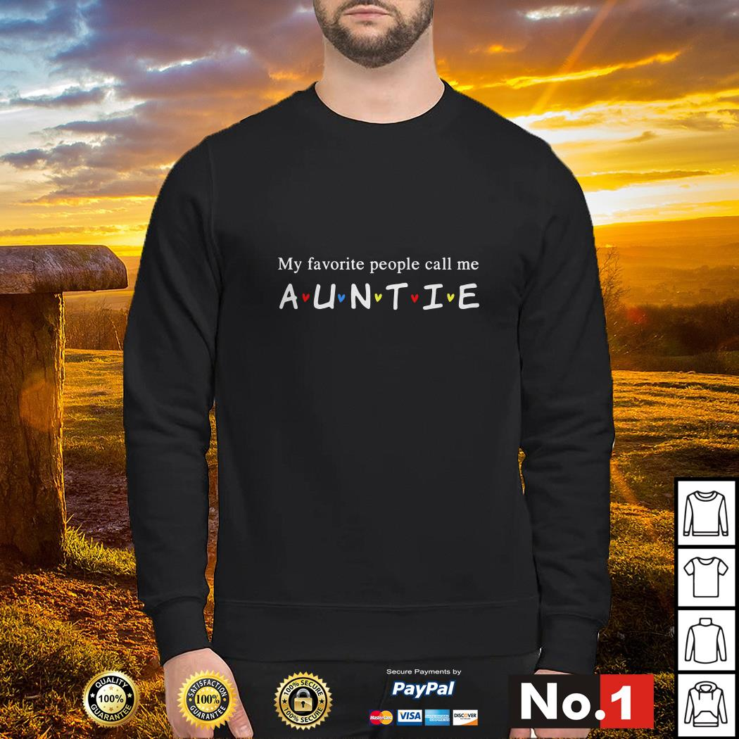 Friends my favorite people call me auntie sweater