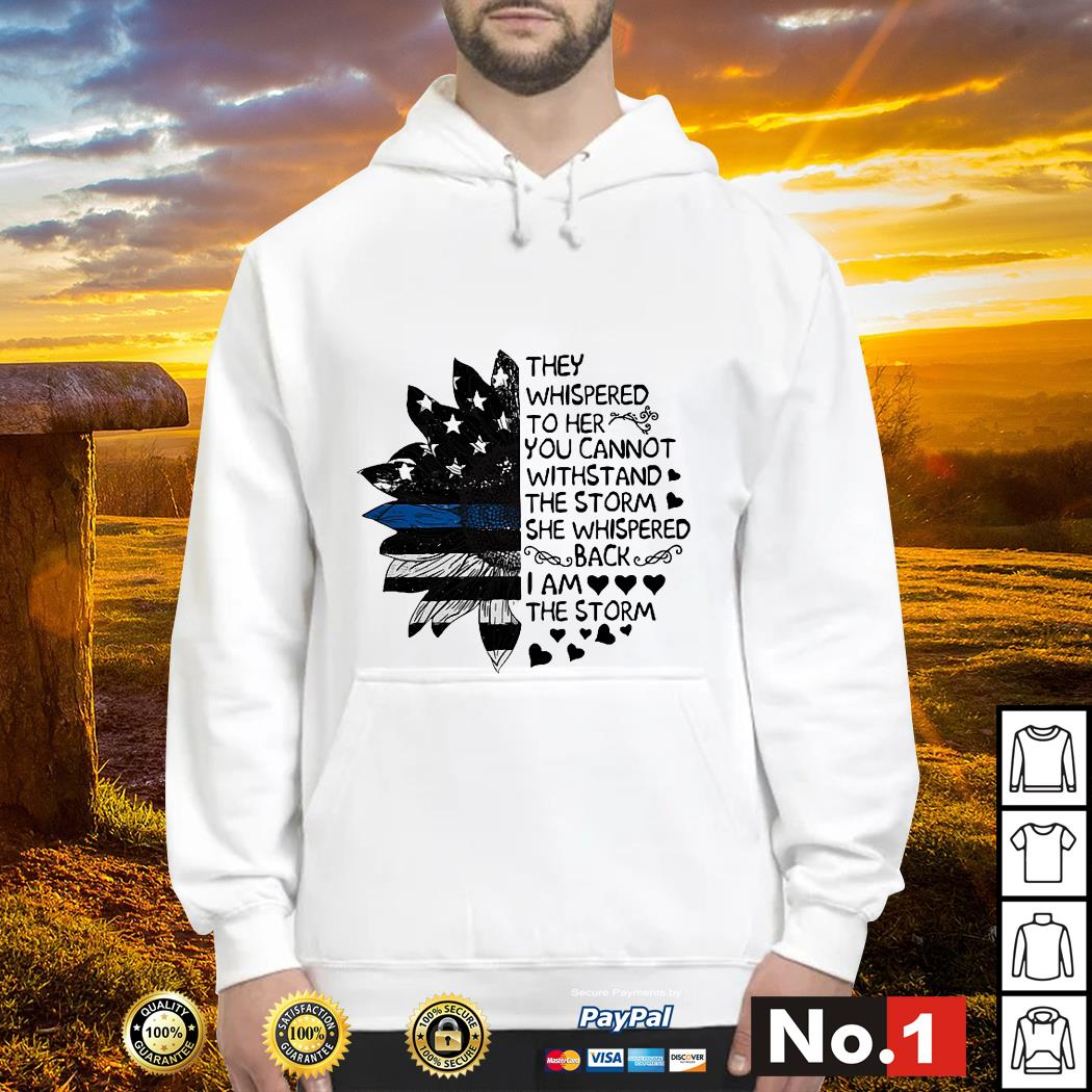 Thin Blue Line flower they can whispered to her you cannot withstand hoodie
