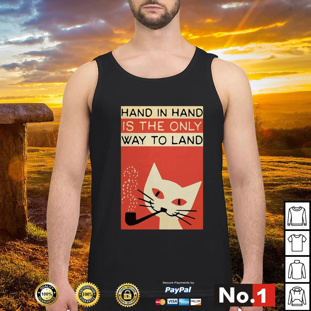 Cat hand in hard is the only way to land Tank top