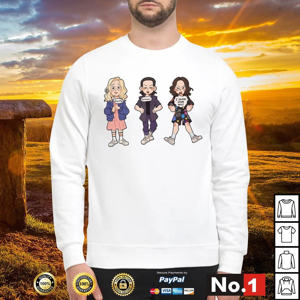 Stranger Things Eleven say pretty bitchin I dump your ass Sweater