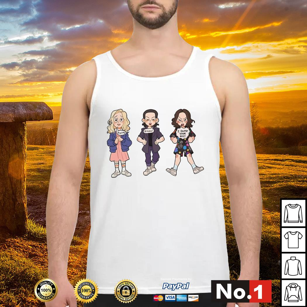 Stranger Things Eleven say pretty bitchin I dump your ass Tank top