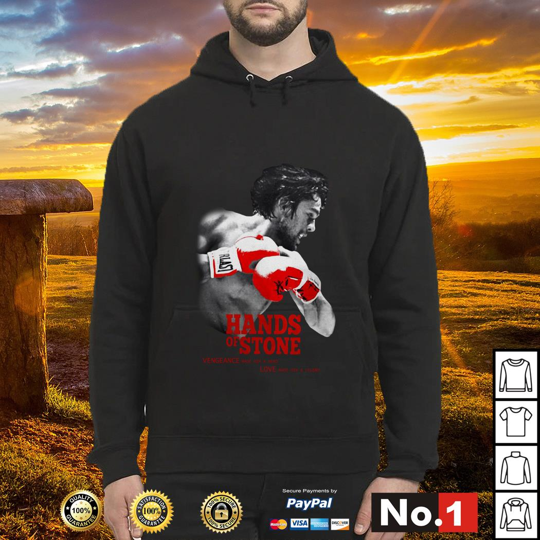 Hands of Stone Vengeance made him a hero love made him a legend hoodie