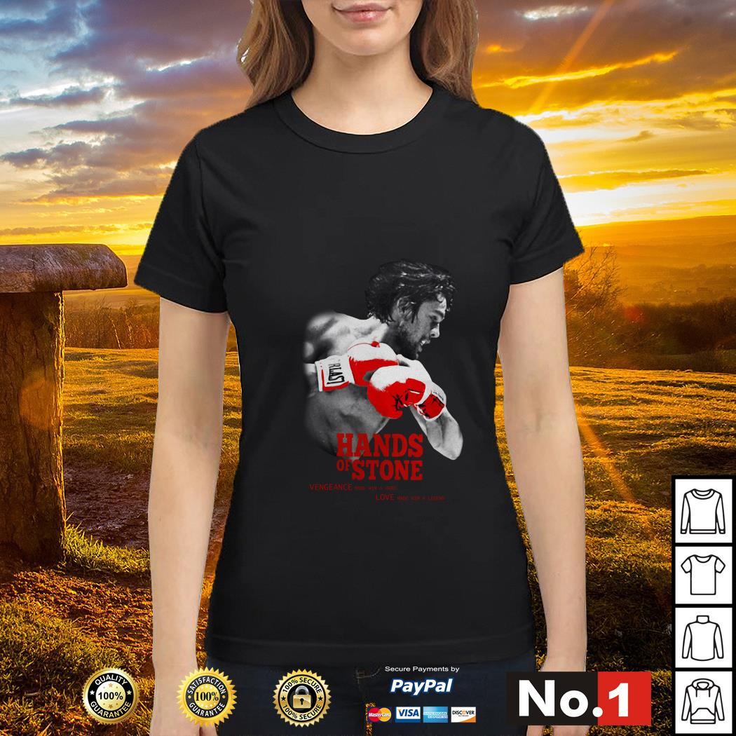Hands of Stone Vengeance made him a hero love made him a legend ladies-tee